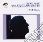 Gianni Basso Meets Sellani Trio - I Wish I Knew cd musicale di GIANNI BASSO MEETS SELLANI RENAT