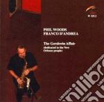 Phil Woods / Franco D'Andrea - The Gershwin Affair cd musicale di PHIL WOODS & FRANCO