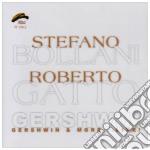 Stefano Bollani / Roberto Gatto - Gershwin & More Live ! cd musicale di BOLLANI STEFANO/GATTO ROBERTO