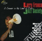 Larry Franco & Jazz Society - A Crooner In The Land Of cd musicale di Larry franco & jazz
