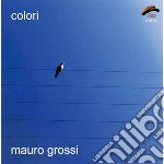 Mauro Grossi - Colori cd musicale di GROSSI MAURO