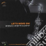 Venanzio Venditti Quartet - Let's Move On! cd musicale di VENDITTI VENANZIO QT