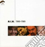 M.c.m. - Two+two cd musicale di M.C.M.