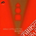 Arrigo Cappelletti Trio - In A Lyrical Mood cd musicale di ARRIGO CAPPELLETTI T