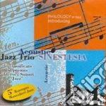 Acoustic Jazz Trio - Sinestesia cd musicale di ACOUSTIC JAZZ TRIO