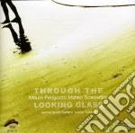 Mauro Perigozzo/matteo Scarpettini - Through The Looking Glass cd musicale di Perigozzo/matt Mauro