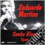 Zeduardo Martins - Samba Blues Ogum cd musicale di ZEDUARDO MARTINS