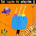 Doctor 3 - The Tales Of Doctor 3 cd musicale di DOCTOR 3