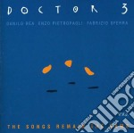 Doctor 3 - Songs Remain The Same cd musicale di DOCTOR 3
