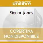 Signor jones cd musicale di Corvini e jodice