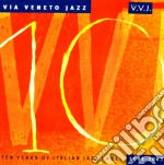 Via Veneto Jazz - Ten Years Of Italian Jazz cd musicale di ARTISTI VARI