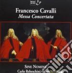 Cavalli Francesco - Messa Concertata  - Rebeschini Carlo Dir  /ensemble Sine Nomine cd musicale di Francesco Cavalli