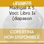 MADRIGALI A 5 VOCI: LIBRO III (DIAPASON cd musicale di GESUALDO CARLO PRINC