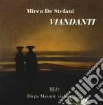 De Stefani Mirco - Viandanti  - Masutti Diego  Vl/diego Masutti, Violino cd musicale di DE STEFANI MIRCO