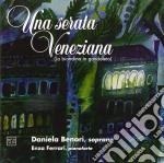 Una Serata Veneziana  - Benori Daniela  Sop/enza Ferrari, Pianoforte  Roberto Bocchio, Clarinetto  Gianni Sterzi, Tenore cd musicale