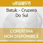 CRUZEIRO DO SUL cd musicale di BATUK