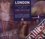 LONDON FASHION DISTRICT 2 cd musicale di ARTISTI VARI