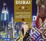 Dubai fashion district 2 cd musicale di Artisti Vari