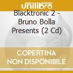 BLACKTRONIC  2/2CD cd musicale di ARTISTI VARI