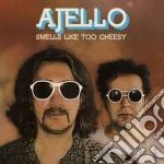 Ajello - Smells Like Too Cheesy cd musicale di Ajello
