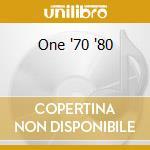 One 70-80 vol.1 cd musicale di Artisti Vari