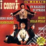 Corvi - Il Meglio cd musicale di Corvi I