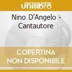 Nino D'Angelo - Cantautore cd musicale di Nino D'angelo