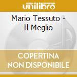 Il meglio cd musicale di Mario Tessuto