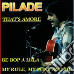 Pilade - That's Amore cd musicale di Pilade