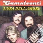 Camaleonti - L'Ora Dell'Amore cd musicale di Camaleonti