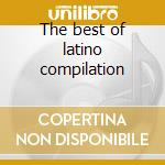The best of latino compilation cd musicale