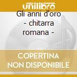 Gli anni d'oro - chitarra romana - cd musicale di Nilla Pizzi