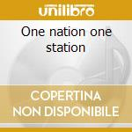 One nation one station cd musicale