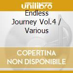 Endless Journey Vol.4 cd musicale