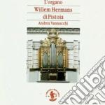 L'ORGANO WILLEM HERMANS DI PISTOIA cd musicale