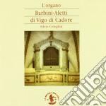 L'ORGANO BARBINI-ALETTI DI VIGO DI CADOR cd musicale