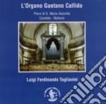 L'ORGANO GAETANO CALLIDO 1797/1799 cd musicale