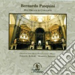 Pasquini Bernardo - Due Organi In Concerto cd musicale di Bernardo Pasquini