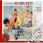 Scarlatti Alessandro - Venere, Amore E Ragione cd musicale di Alessandro Scarlatti