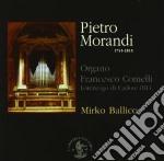 Pietro Morandi - Concerti, Sinfonie E Sonate Per Organo cd musicale di Pietro Morandi
