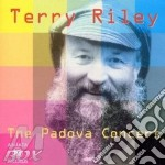THE PADOVA CONCERT cd musicale di RILEY TERRY