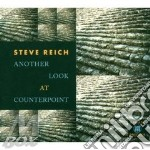 ANOTHER LOOK AT COUNTERPOINT cd musicale di REICH STEVE