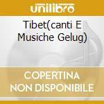 TIBET(CANTI E MUSICHE GELUG) cd musicale di Tibet Folk