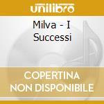 I successi di .. cd musicale di Milva