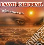 Santo California - Dolce Amore Mio cd musicale di SANTO CALIFORNIA (I)