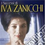 Zanicchi Iva - I Successi Di Iva Zanicchi cd musicale di ZANICCHI IVA