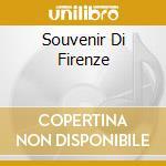 Souvenir Di Firenze cd musicale di ARTISTI VARI
