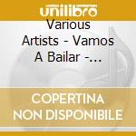 VAMOS A BAILAR cd musicale di ARTISTI VARI