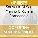 Souvenir Di San Marino E Riviera Romagnola cd musicale di ARTISTI VARI