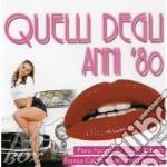 Quelli Degli Anni ''80 cd musicale di Artisti Vari